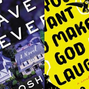 Book Covers for Never Have I Ever and If you want to make God Laugh