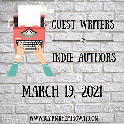 Guest Writer and Indie Author graphic for 3.19.21