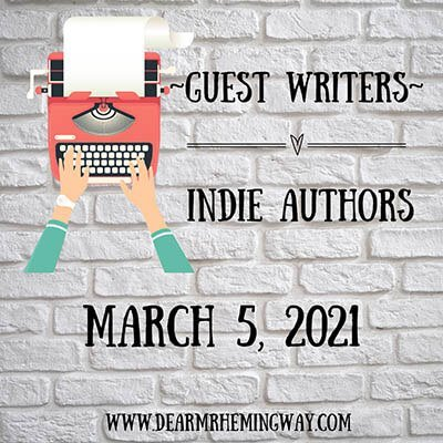 Guest Writer and Indie Author graphic for 3.5.21