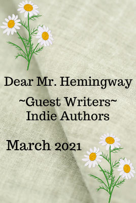 Dear Mr. Hemingway Guest Writers, Indie Authors graphic